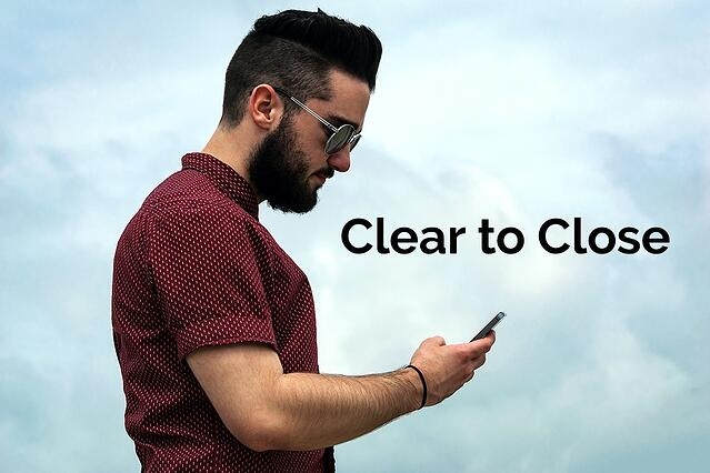 What does clear to close mean?