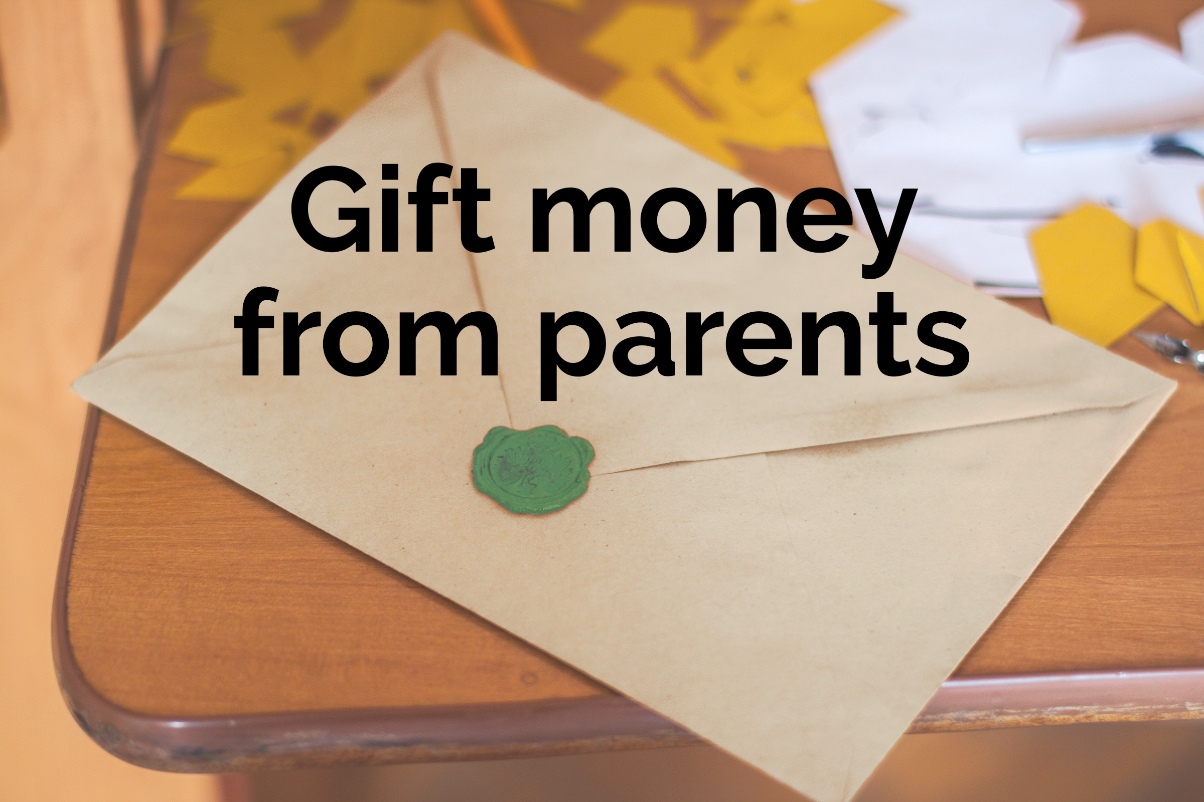 gift money from parents