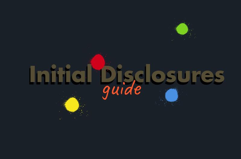 Initial Disclosures Guide