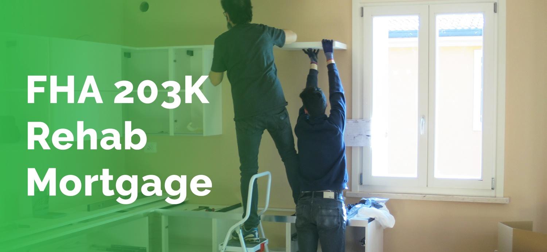 FHA 203k Rehab Mortgage